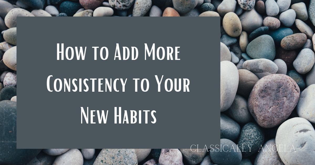How to Add More Consistency to Your NewHabits